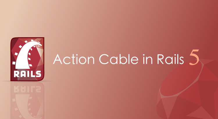Action Cable in Rails 5