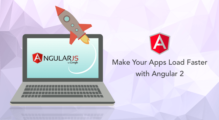 Angular 2 for Fast Loading Apps