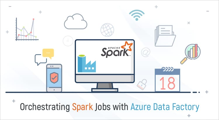 Orchestrating Spark Jobs with Azure Data Factory