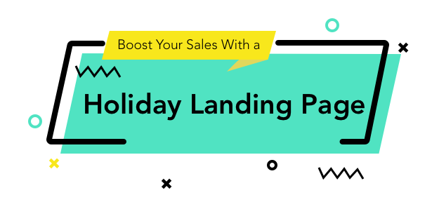 Black Friday eCommerce: Boost your 2018 holiday sales with an evergreen holiday landing page