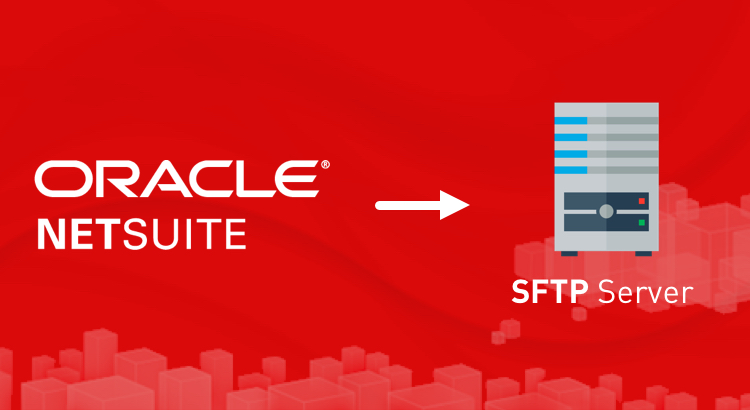 Transfer Reports from Oracle NetSuite to SFTP Server in 6 Easy Steps