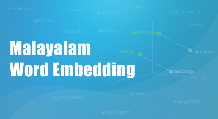 Generating Malayalam Word Embeddings: A Case Study